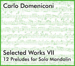 Carlo Domeniconi's new CD Selected Works VII: 12 Preludes for Solo Mandolin